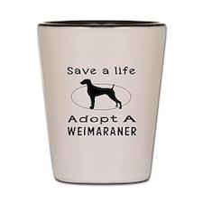 Adopt A Weimaraner Dog Shot Glass