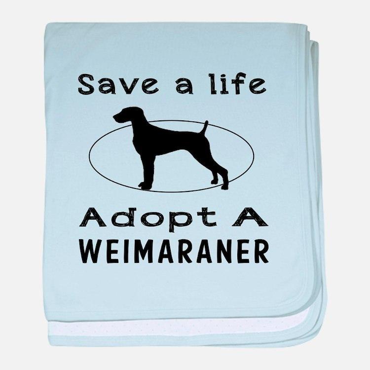 Adopt A Weimaraner Dog baby blanket