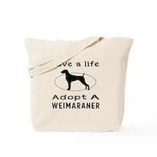 Adopt A Weimaraner Dog Tote Bag