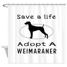 Adopt A Weimaraner Dog Shower Curtain