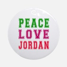 Peace Love Jordan Ornament (Round)