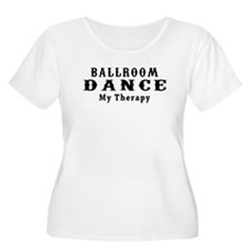 Ballroom Dance My Therapy T-Shirt