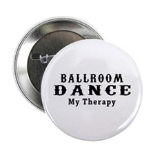"""Ballroom Dance My Therapy 2.25"""" Button"""