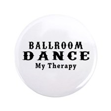 """Ballroom Dance My Therapy 3.5"""" Button (100 pack)"""