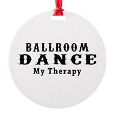 Ballroom Dance My Therapy Ornament