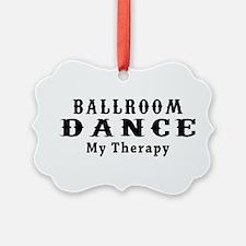 Ballroom Dance My Therapy Ornament