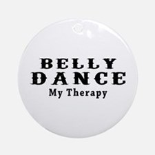 Belly Dance My Therapy Ornament (Round)