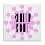 Shut Up & Knit Tile Coaster
