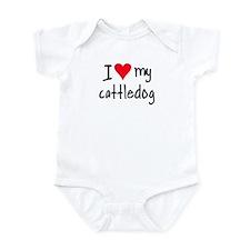 I LOVE MY Cattle Dog Infant Bodysuit