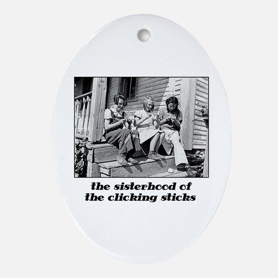 Sisterhood of the Clicking St Oval Ornament