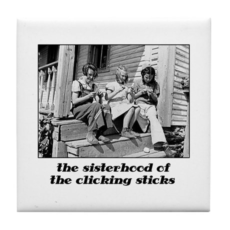 Sisterhood of the Clicking St Tile Coaster