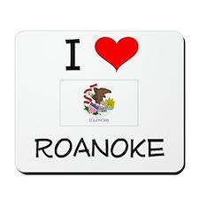 I Love ROANOKE Illinois Mousepad
