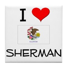 I Love SHERMAN Illinois Tile Coaster