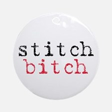 Stitch Bitch Ornament (Round)