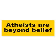 atheists... Bumper Bumper Sticker