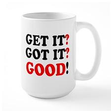 GET IT - GOT IT - GOOD! Mugs