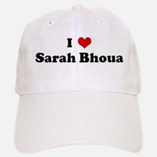 I Love Sarah Bhoua Baseball Baseball Cap