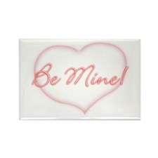 Be Mine! Rectangle Magnet