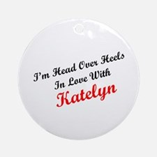 In Love with Katelyn Ornament (Round)