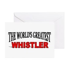 """""""The World's Greatest Whistler"""" Greeting Cards (Pa"""