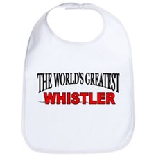 """The World's Greatest Whistler"" Bib"