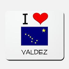 I Love VALDEZ Alaska Mousepad