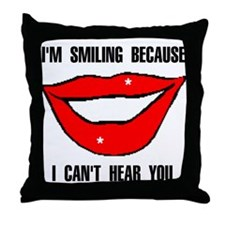 CAN'T HEAR YOU Throw Pillow