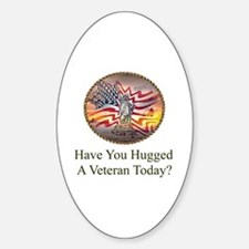 Have You Hugged A Veteran Today Sticker (Oval)