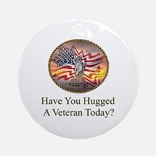 Have You Hugged A Veteran Today Ornament (Round)