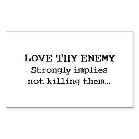 Love Thy Enemy? Rectangle Sticker