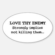 Love Thy Enemy? Oval Decal