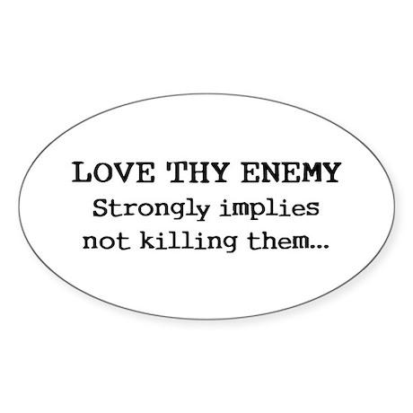 Love Thy Enemy? Oval Sticker