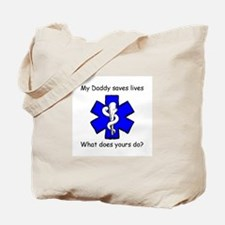 My Daddy saves lives Tote Bag
