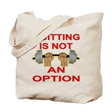 Quitting Not An Option Tote Bag
