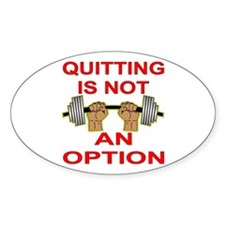 Quitting Not An Option Decal
