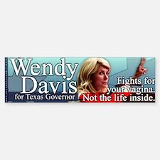 Wendy Davis - Fights for Your Vagina Bumper Bumper Sticker