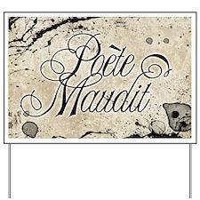 Poete Maudit Yard Sign