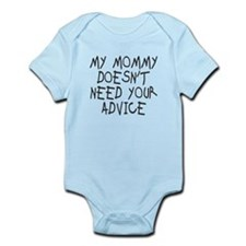 My mommy doesn't need advice Infant Bodysuit