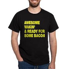 Awesome wakin' bacon T-Shirt
