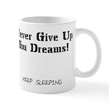 Keep Sleeping! Mug