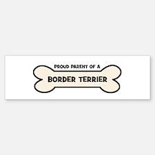 Proud Parent: BORDER TERRIER Bumper Bumper Bumper Sticker