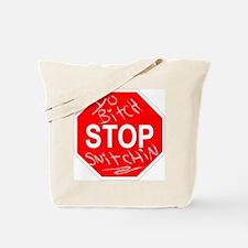 Yo Bitch STOP Snitchin Tote Bag