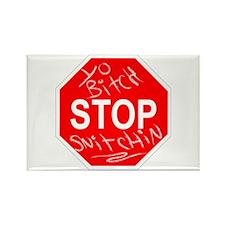 Yo Bitch STOP Snitchin Rectangle Magnet