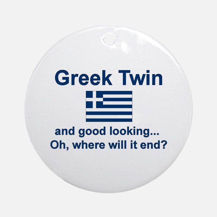 Greek Twin-Good Looking Keepsake Ornament