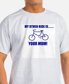 my other ride Ash Grey T-Shirt