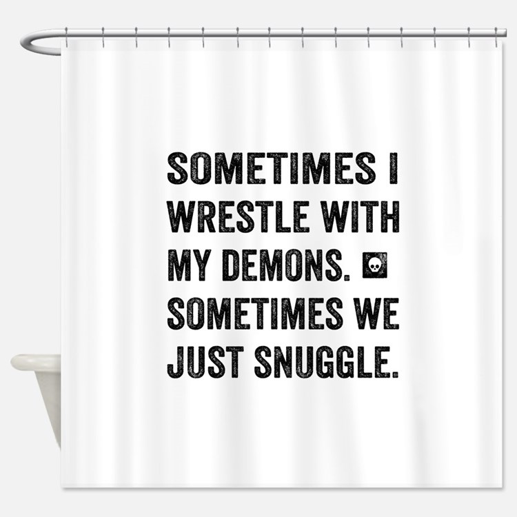 Wrestle With My Demons Shower Curtain