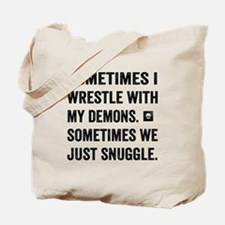 Wrestle With My Demons Tote Bag