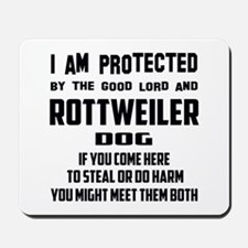 I am protected by the good lord and Rott Mousepad