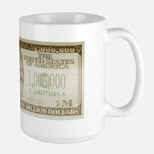 Million Dollars Large Mug