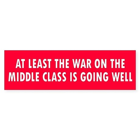 middle class... Bumper Sticker